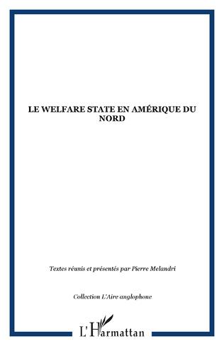 Couverture LE WELFARE STATE EN AMÉRIQUE DU NORD