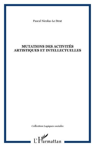 Couverture MUTATIONS DES ACTIVITÉS ARTISTIQUES ET INTELLECTUELLES