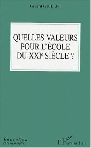 Couverture QUELLES VALEURS POUR L'ECOLE DU XXIe SIéCLE