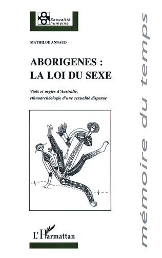 Couverture Aborigènes : la loi du sexe
