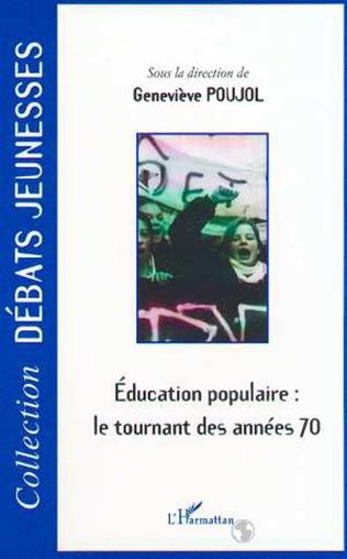 Couverture ÉDUCATION POPULAIRE : LE TOURNANT DES ANNÉES 70