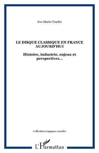 Couverture LE DISQUE CLASSIQUE EN FRANCE AUJOURD'HUI