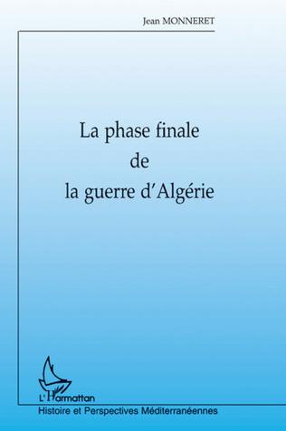 Couverture LA PHASE FINALE DE LA GUERRE D'ALGÉRIE