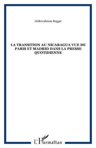 Couverture LA TRANSITION AU NICARAGUA VUE DE PARIS ET MADRID DANS LA PRESSE QUOTIDIENNE