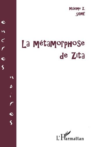 Couverture LA MÉTAMORPHOSE DE ZITA