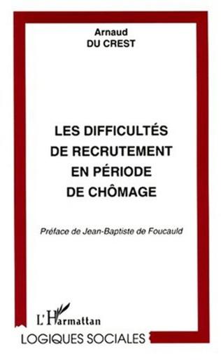 Couverture LES DIFFICULTÉS DE RECRUTEMENT EN PÉRIODE DE CHÔMAGE