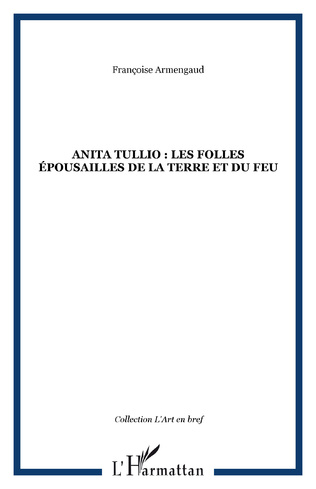Couverture ANITA TULLIO : LES FOLLES ÉPOUSAILLES DE LA TERRE ET DU FEU