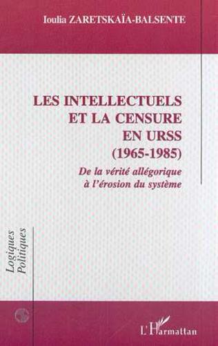 Couverture LES INTELLECTUELS ET LA CENSURE EN URSS (1965-1985)