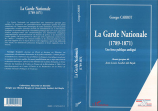 Couverture LA GARDE NATIONALE (1789-1871)