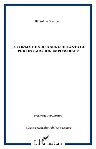 Couverture LA FORMATION DES SURVEILLANTS DE PRISON : MISSION IMPOSSIBLE ?