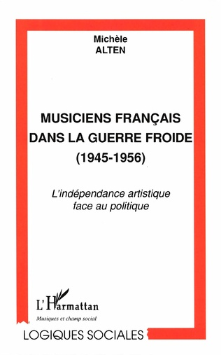 Couverture MUSICIENS FRANÇAIS DANS LA GUERRE FROIDE (1945-1956)