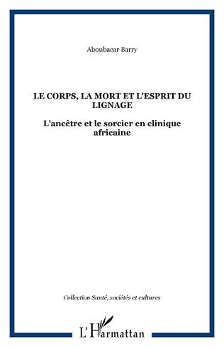 Couverture LE CORPS, LA MORT ET L'ESPRIT DU LIGNAGE