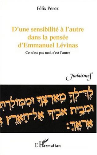 Couverture D'UNE SENSIBILITÉ À L'AUTRE DANS LA PENSÉE D'EMMANUEL LÉVINAS