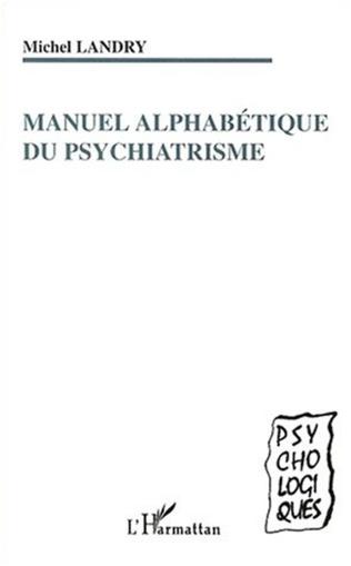 Couverture MANUEL ALPHABÉTIQUE DU PSYCHIATRISME