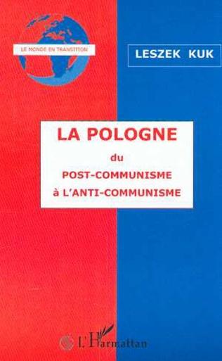 Couverture LA POLOGNE DU POST-COMMUNISME A L'ANTI-COMMUNISME