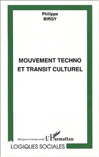 Couverture LE MOUVEMENT TECHNO ET TRANSIT CULTUREL
