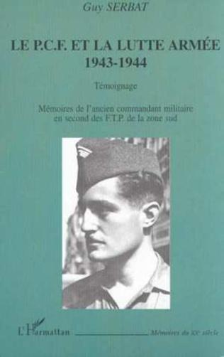 Couverture LE P.C.F. ET LA LUTTE ARMÉE 1943-1944 - TÉMOIGNAGE