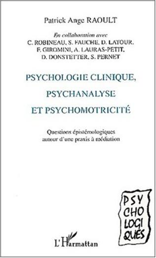 Couverture PSYCHOLOGIE CLINIQUE, PSYCHANALYSE ET PSYCHOMOTRICITÉ