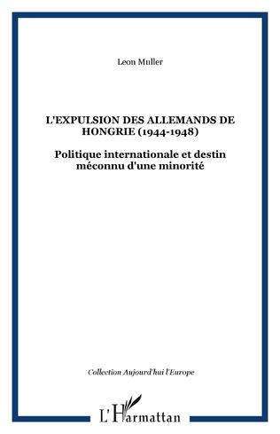 Couverture L'EXPULSION DES ALLEMANDS DE HONGRIE (1944-1948)