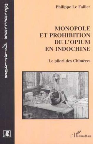 Couverture MONOPOLE ET PROHIBITION DE L'OPIUM EN INDOCHINE