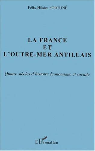 Couverture LA FRANCE ET L'OUTRE-MER ANTILLAIS