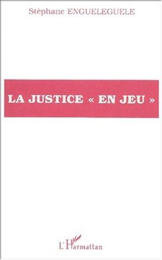 Couverture LA JUSTICE « EN JEU »