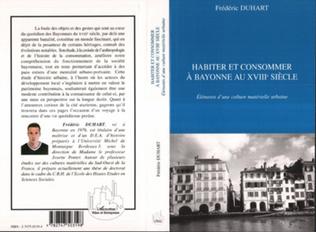 Couverture HABITER ET CONSOMMER À BAYONNE AU XVIIIe SIÈCLE