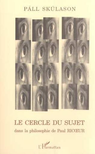 Couverture LE CERCLE DU SUJET dans la philosophie de Paul RICOEUR