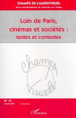 Couverture LOIN DE PARIS, CINÉMAS ET SOCIÉTÉS : textes et contextes