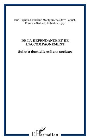 Couverture DE LA DÉPENDANCE ET DE L'ACCOMPAGNEMENT