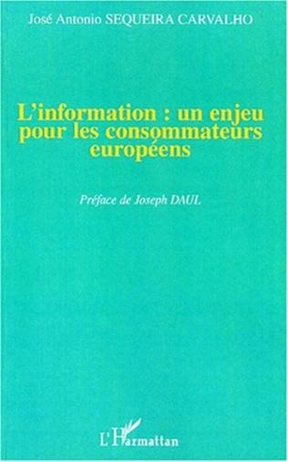 Couverture L'INFORMATION : UN ENJEU POUR LES CONSOMMATEURS EUROPÉENS