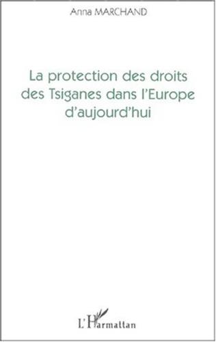 Couverture LA PROTECTION DES DROITS DES TSIGANES DANS L'EUROPE D'AUJOURD'HUI