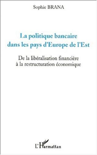 Couverture LA POLITIQUE BANCAIRE DANS LES PAYS D'EUROPE DE L'EST