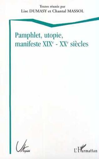 Couverture PAMPHLET, UTOPIE, MANIFESTE XIXE - XXE SIÈCLES