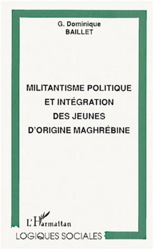 Couverture MILITANTISME POLITIQUE ET INTEGRATION DES JEUNES D'ORIGINE MAGHREBINE