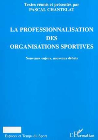Couverture LA PROFESSIONALISATION DES ORGANISATIONS SPORTIVES