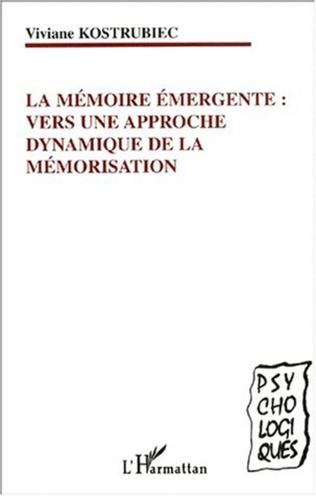 Couverture LA MÉMOIRE ÉMERGENTE : VERS UNE APPROCHE DYNAMIQUE DE LA MÉMORISATION
