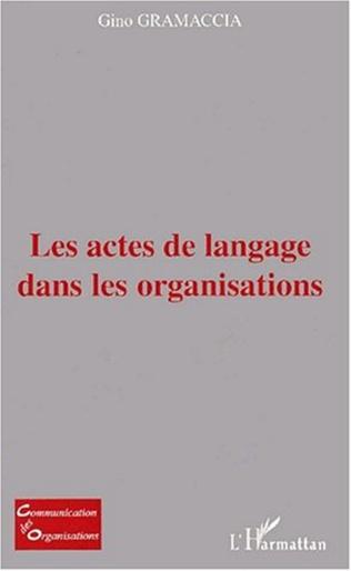 Couverture LES ACTES DE LANGAGE DANS LES ORGANISATIONS