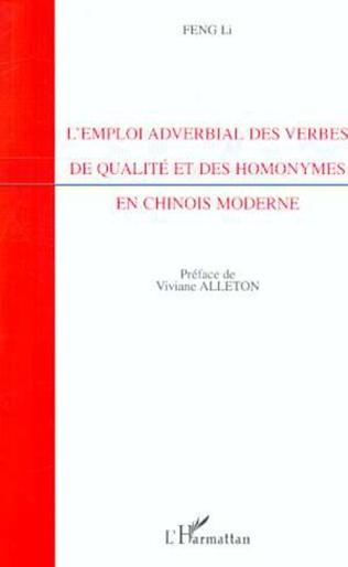 Couverture L'EMPLOI ADVERBIAL DES VERBES DE QUALITÉ ET DES HOMONYMES EN CHINOIS MODERNE