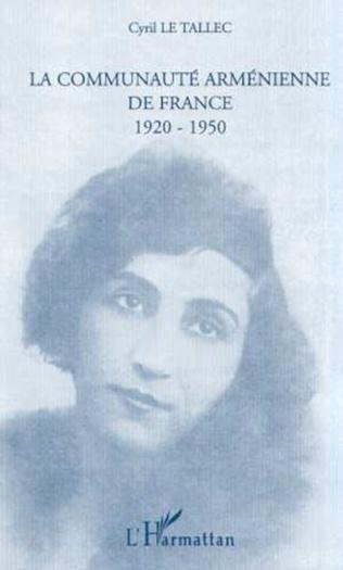 Couverture LA COMMUNAUTÉ ARMÉNIENNE DE FRANCE 1920-1950