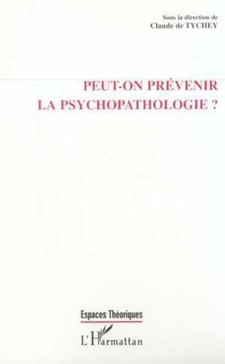Couverture PEUT-ON PRÉVENIR LA PSYCHOPATHOLOGIE ?
