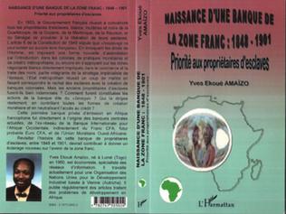 Couverture NAISSANCE D'UNE BANQUE DE LA ZÔNE FRANC : 1848-1901