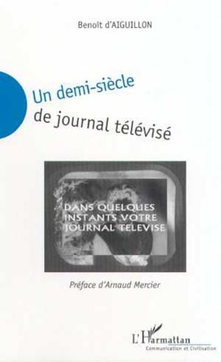 Couverture UN DEMI-SIÈCLE DE JOURNAL TELEVISÉ
