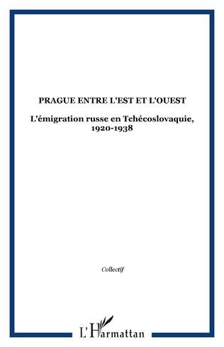 Couverture PRAGUE ENTRE L'EST ET L'OUEST