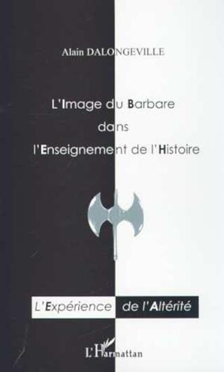 Couverture L'IMAGE DU BARBARE DANS L'ENSEIGNEMENT DE L'HISTOIRE