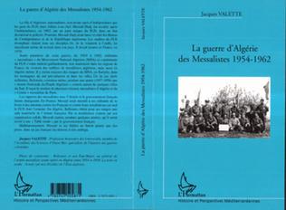 Couverture LA GUERRE D'ALGÉRIE DES MESSALISTES 1954-1962