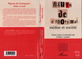 Couverture FIGURES DE L'ANONYMAT : médias et société