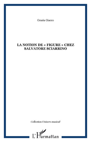 Couverture LA NOTION DE « FIGURE » CHEZ SALVATORE SCIARRINO