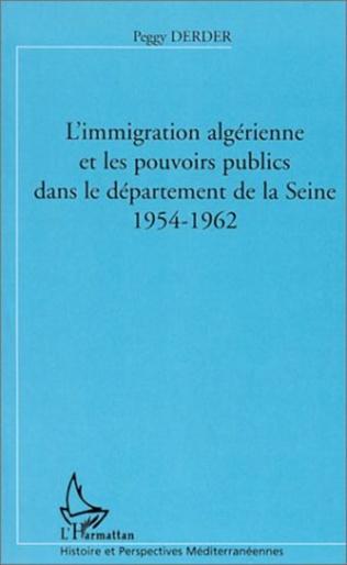 Couverture L'IMMIGRATION ALGERIENNE ET LES POUVOIRS PUBLICS DANS LE DEPARTEMENT DE LA SEINE (1954-1962)