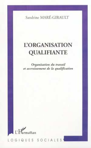 Couverture L'ORGANISATION QUALIFIANTE